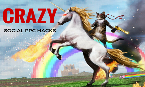3 Incredible Social PPC Hacks For Crazy Engagement & ROI
